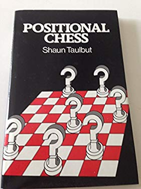 Positional Chess by Shaun Taulbut
