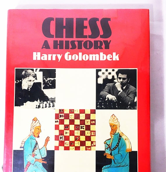 Chess : A History, H. Golombek, Putnam, London, New York, 1976