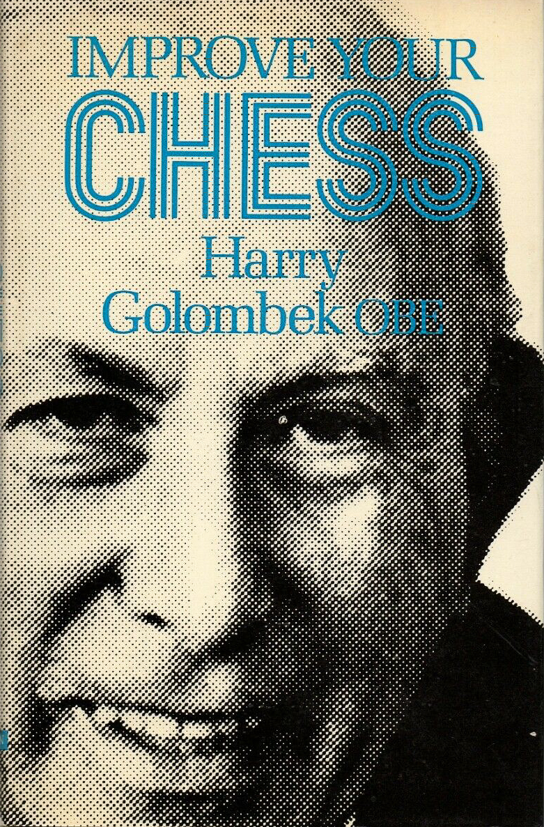 Improve Your Chess, Harry Golombek, Pitman, 1976