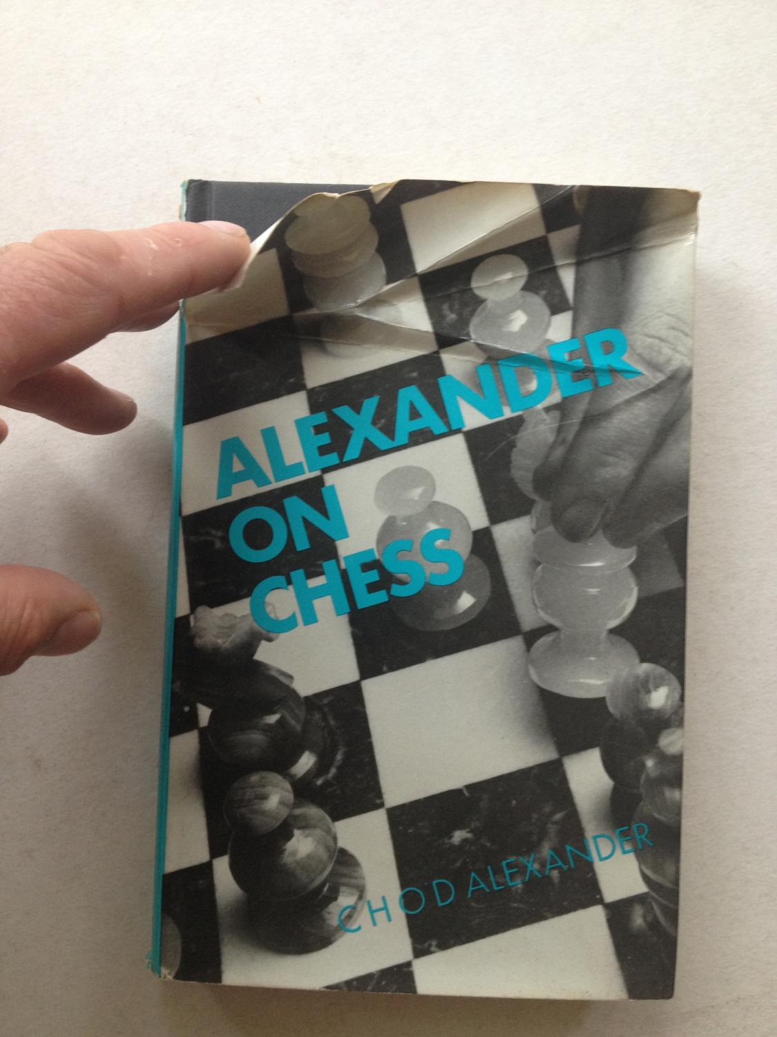 Alexander on Chess, CHO'D Alexander, Pitman, 1974
