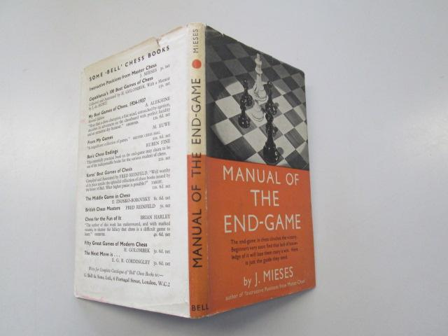 Manual of the End Game, Jacques Mieses, G. Bell and Son Ltd., London, 1947