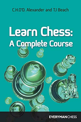 Learn Chess : A Complete Course, TJ Beach and CHO'D Alexander, Everyman Chess, 1994