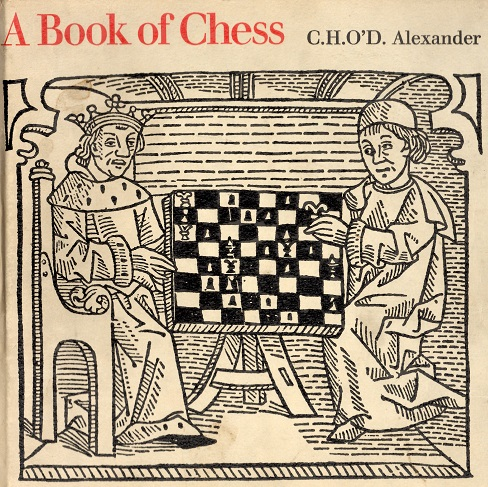 A book of Chess, CHO'D Alexander, Harper & Row, 1973