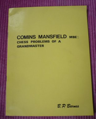 Comins Mansfield MBE: Chess Problems of a Grandmaster, BP Barnes, 1976