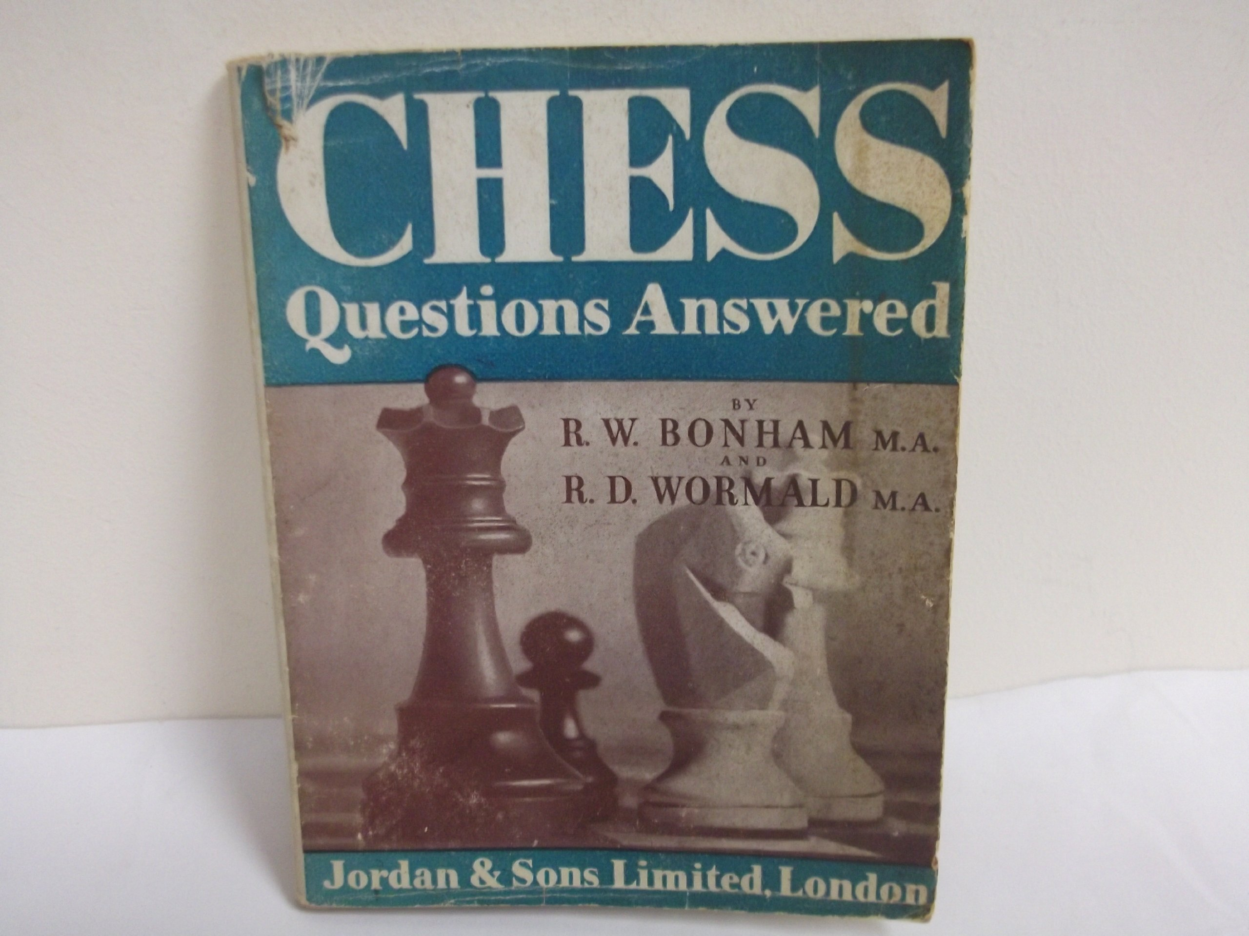 Chess Questions Answered, RW Bonham & RD Wormald, Jordan & Sons Ltd, London, 1945