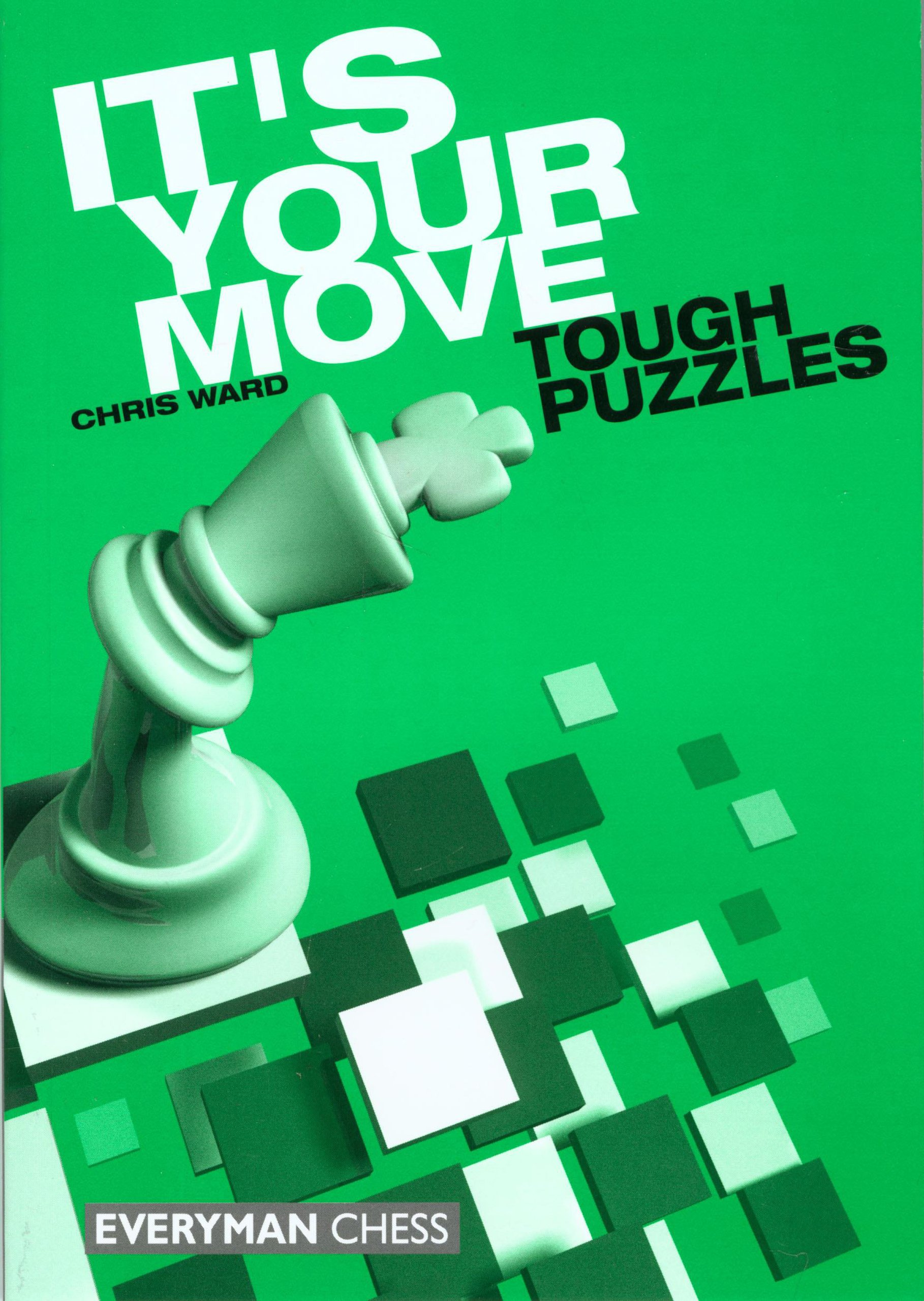 It's Your Move: Tough Puzzles