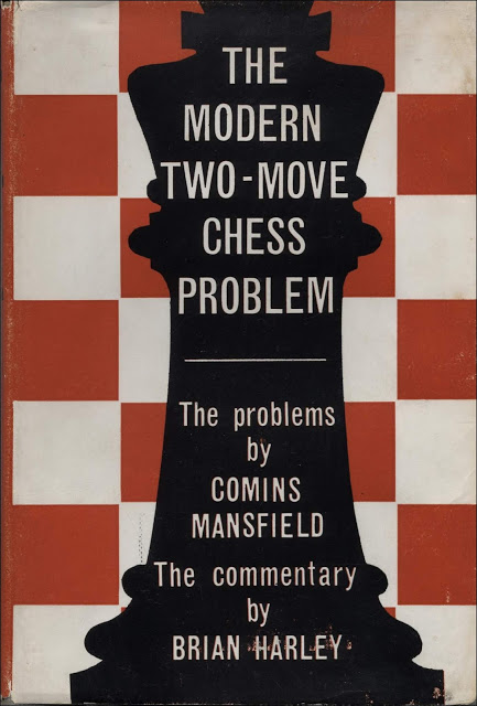 The Modern Two- Move Chess Problem, Brian Harley and Comins Mansfield, Museum Press, London, 1944 & 1958