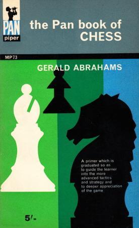 The Pan Book of Chess, Gerald Abrahams, Pan, 1965, 10: ISBN 0330230735
