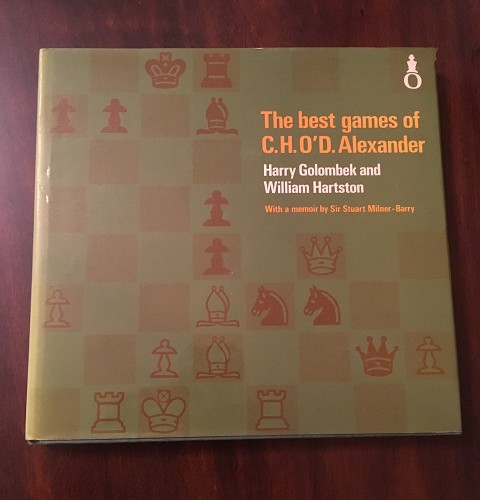 The Best Games of C.H.O'D. Alexander, Harry Golombek and William Hartston. With A Memoir by Sir Stuart Milner-Barry, Oxford University Press, 1976, ISBN 10: 0192175351 ISBN 13: 9780192175359