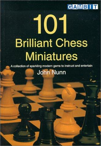 101 Brilliant Chess Miniatures