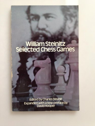 William Steinitz : Selected Chess Games, David Hooper