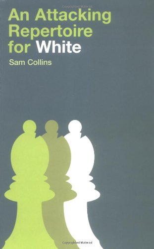 An attacking repertoire for White by Sam Collins, Batsford, 2005.