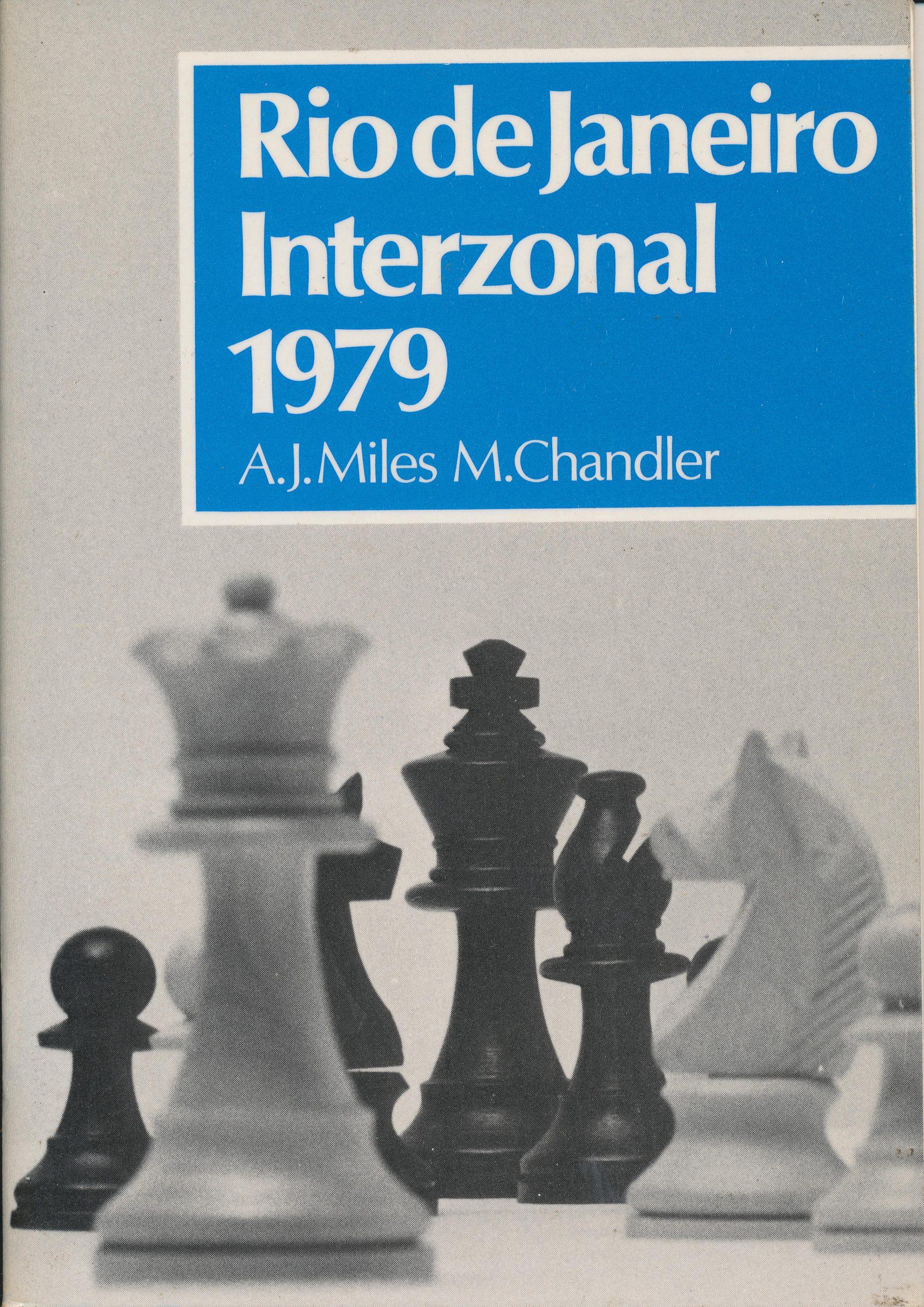 Rio de Janeiro Interzonal 1979, AJ Miles & M.Chandler, Batsford, 1979