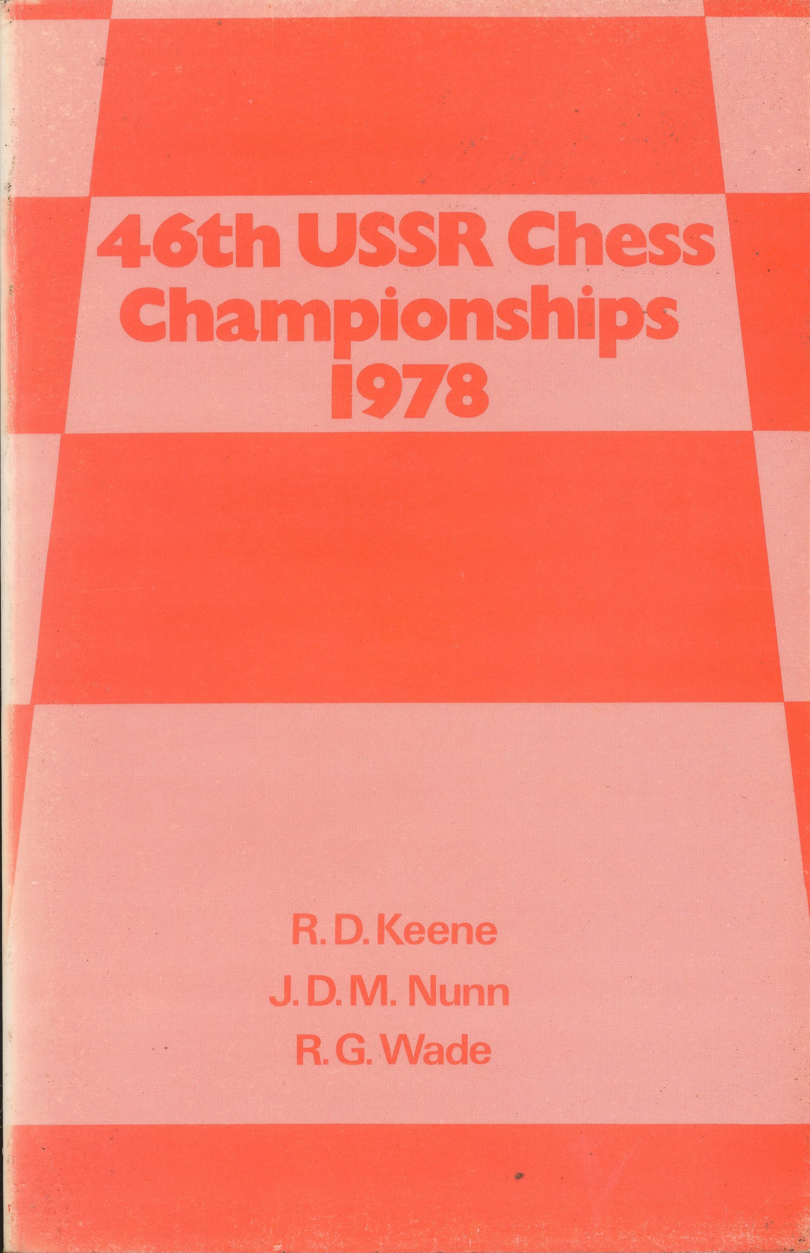 46th USSR Chess Championships 1978, RD Keene, JDM Nunn, RG Wade, Master Chess Publications, 1978, ISBN 0 906634 00 8