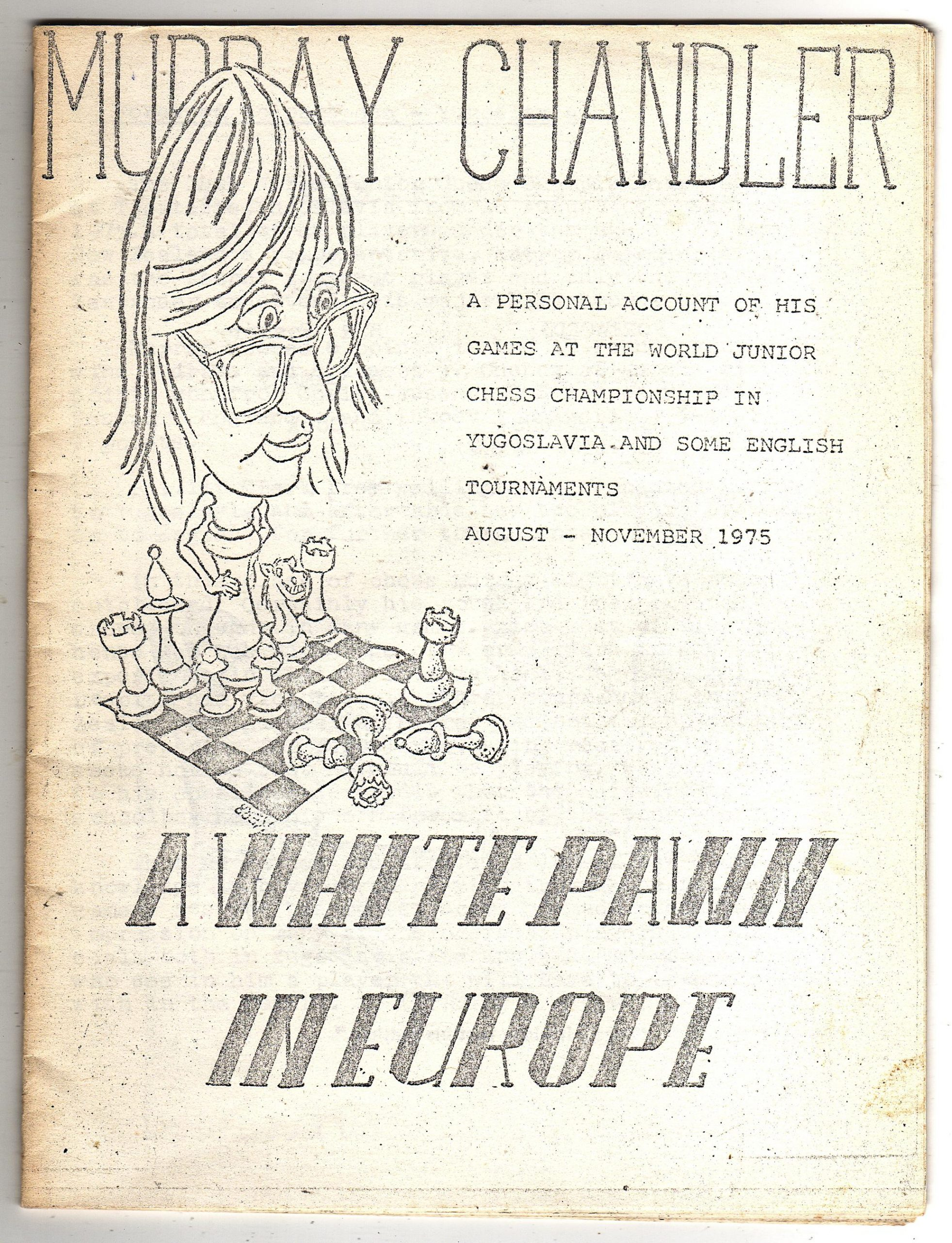 A White Pawn in Europe, Murray Chandler, 1975