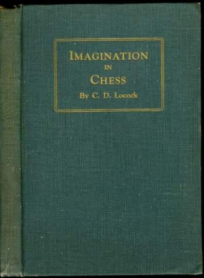 Imagination in Chess by Charles Dealtry Locock