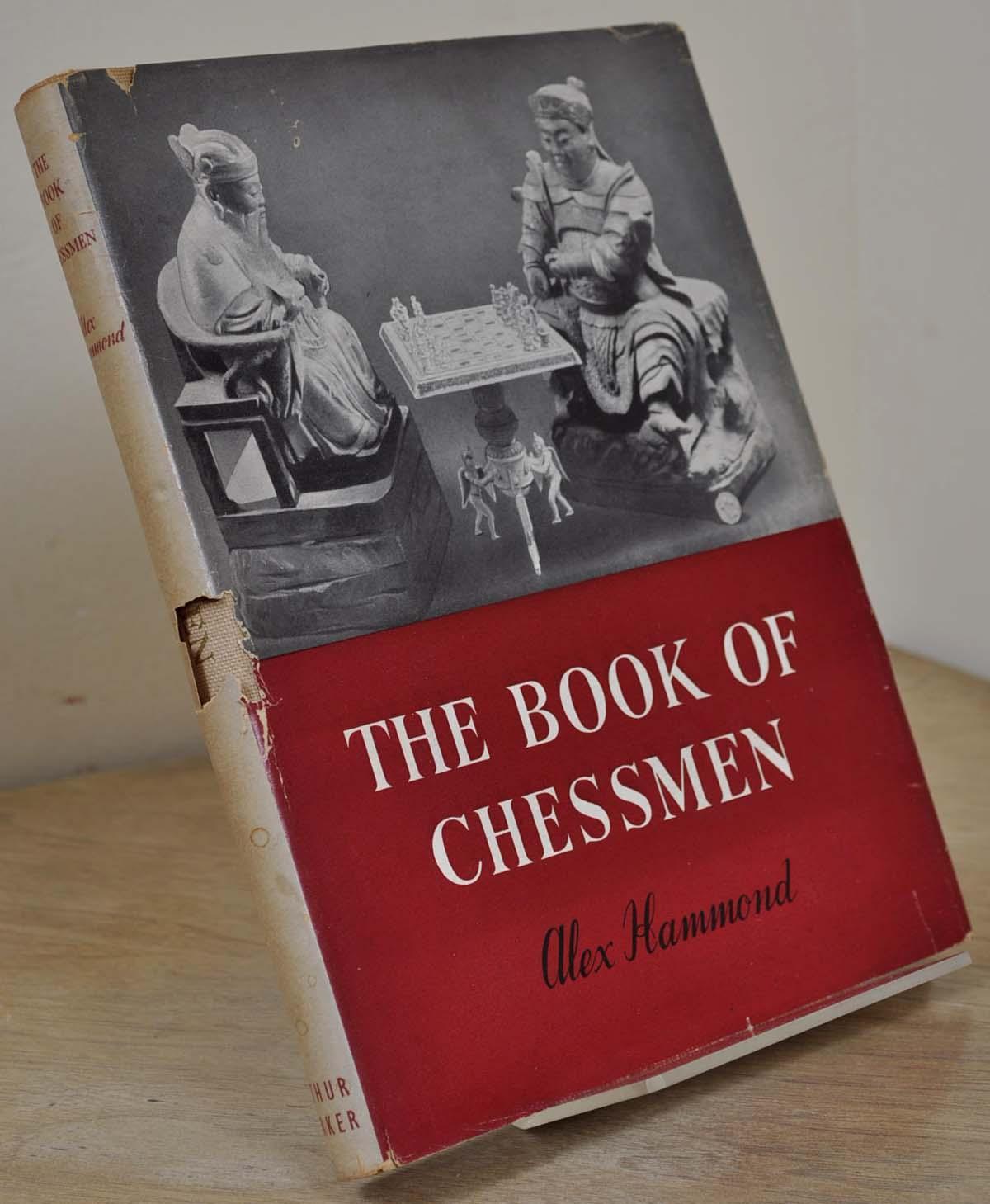 The Book of Chessmen, Alexander Hammond, Arthur Barker Ltd., London, 1950