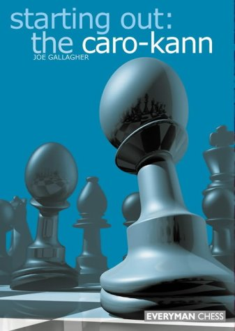 Starting Out: the Caro-Kann, Everyman Chess, ISBN 1-85744-303-9