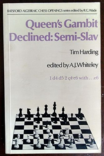 Queen's Gambit Declined : Semi-Slav, Tim Harding, BT Batsford Ltd., 1981
