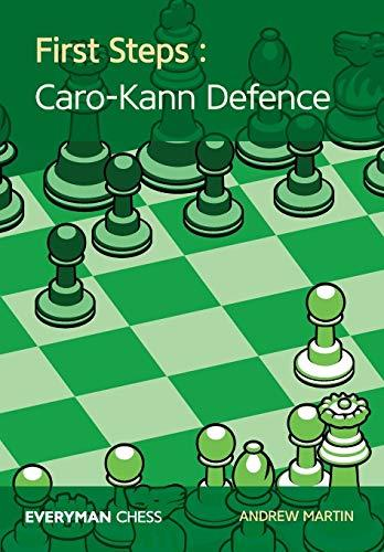 First Steps : Caro-Kann Defence, 2018