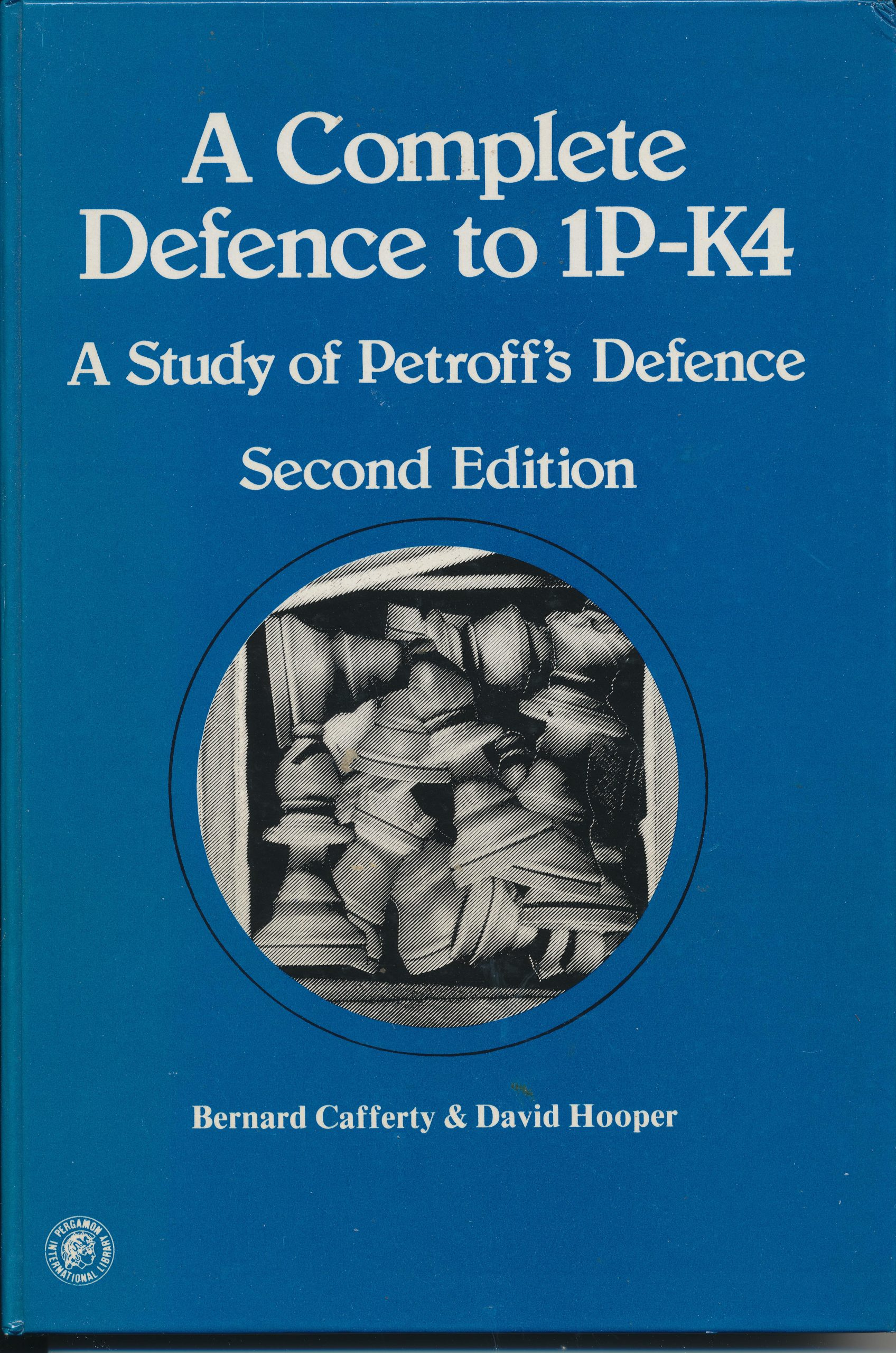 A Complete Defence to 1.P-K4 A Study of Petroff's Defence, Bernard Cafferty & David Hooper, Pergamon Press, 1967, ISBN 0 08 024089 5