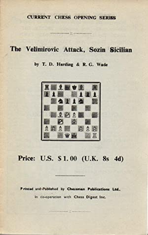 The Velimirovic Attack, Sozin Sicilian, TD Harding and RG Wade, Chessman Publications Ltd., 1969.