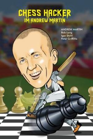 Chess Hacker, Andrew Martin, Thinkers Press, 2019