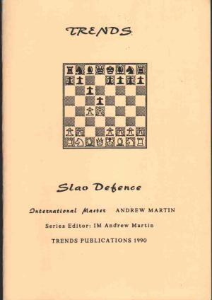 Trends in the Slav Defence, Tournament Chess, Andrew Martin, 1990