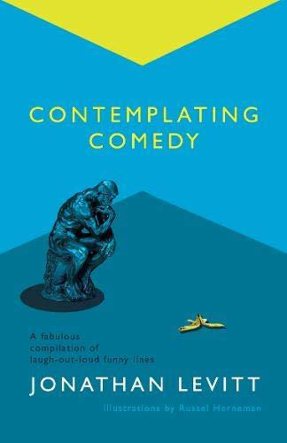 Contemplating Comedy, Jon Levitt, The Conrad Press (20 Nov. 2020), ISBN-13 : 978-1913567408