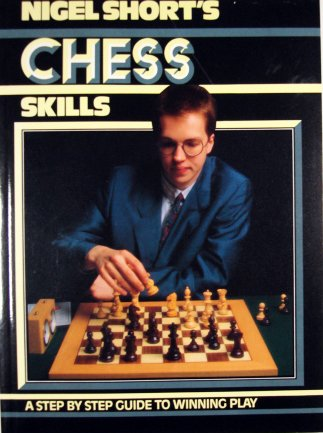 Nigel Short's Chess Skills (1989) (was ghost written by Malcolm)