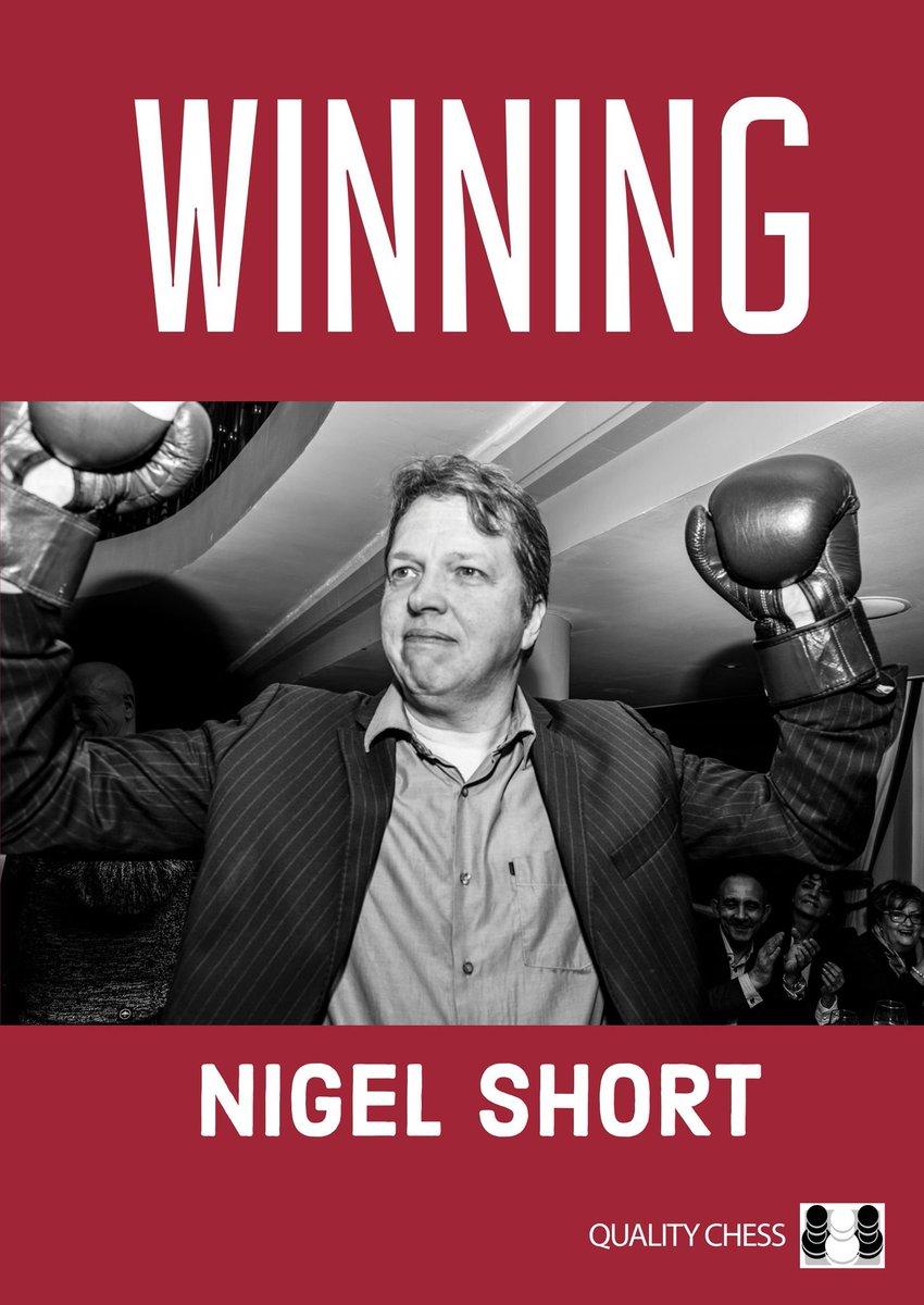 Winning, Nigel Short, Quality Chess, June 2021, ISBN: 978-1-78483-159-2