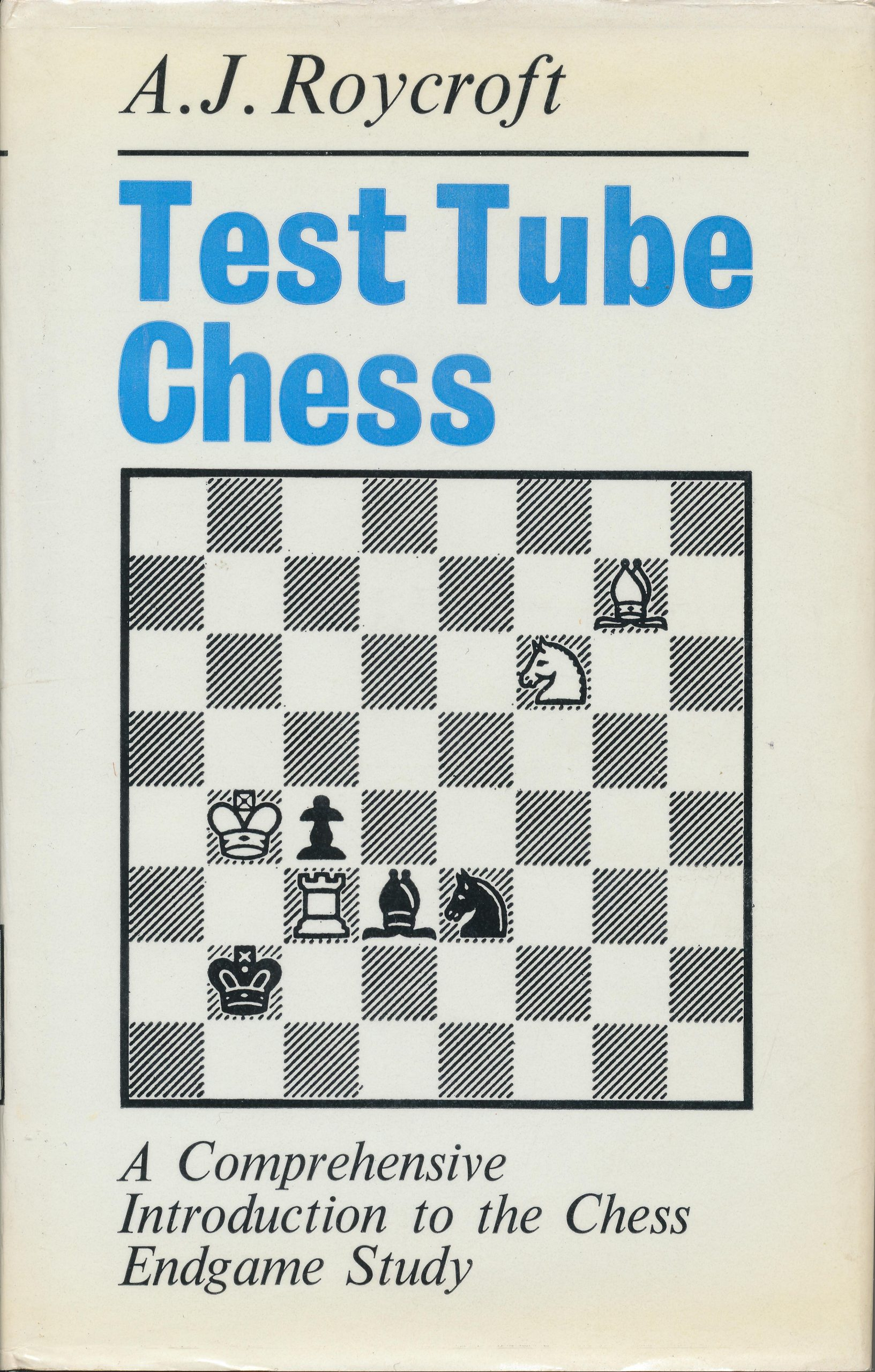 Test Tube Chess, AJ Roycroft, Faber and Faber Limited, 1972, ISBN 0 571 09573 9