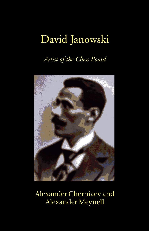 David Janowski: Artist of the Chess Board