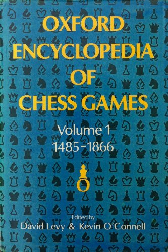 Oxford Encyclopedia of Chess Games, Volume 1 1485-1866., OUP, 1981