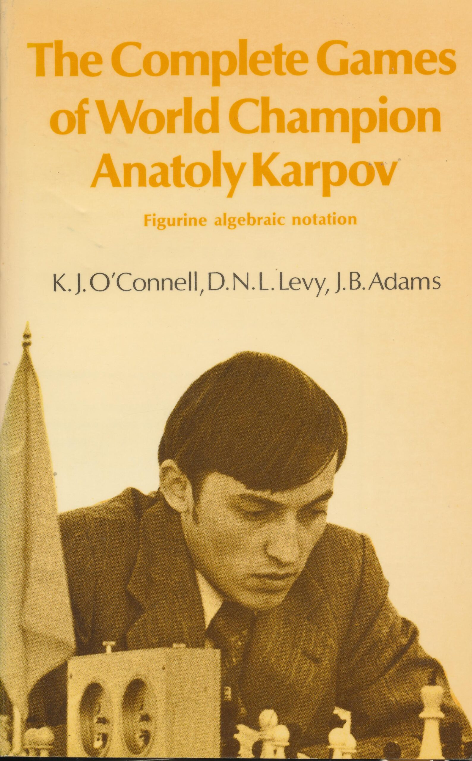 The Complete Games of World Champion Anatoly Karpov, Jimmy Adams, 1976