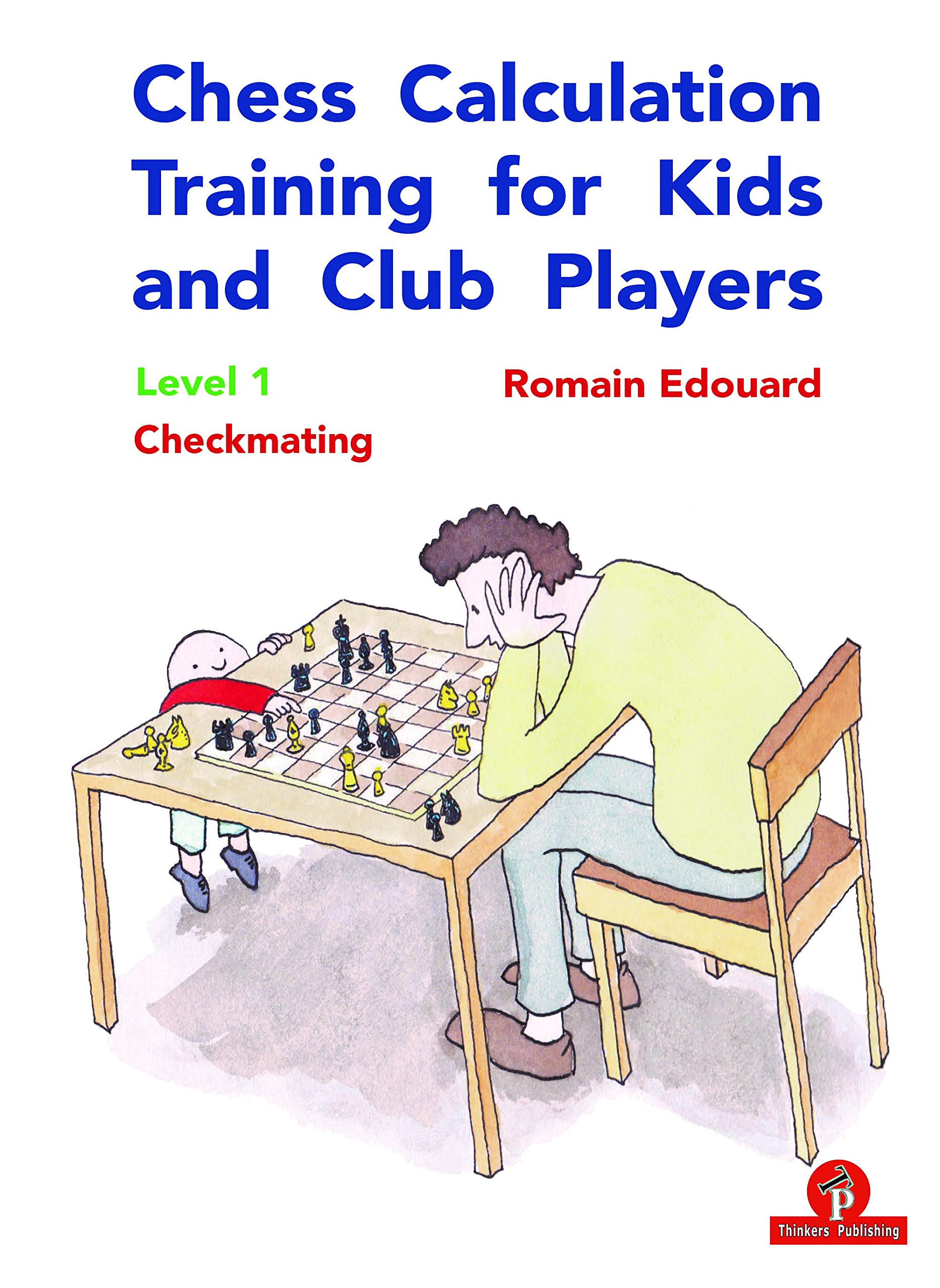 Chess Calculation Training for Kids and Club Players : Level 1 : Checkmating