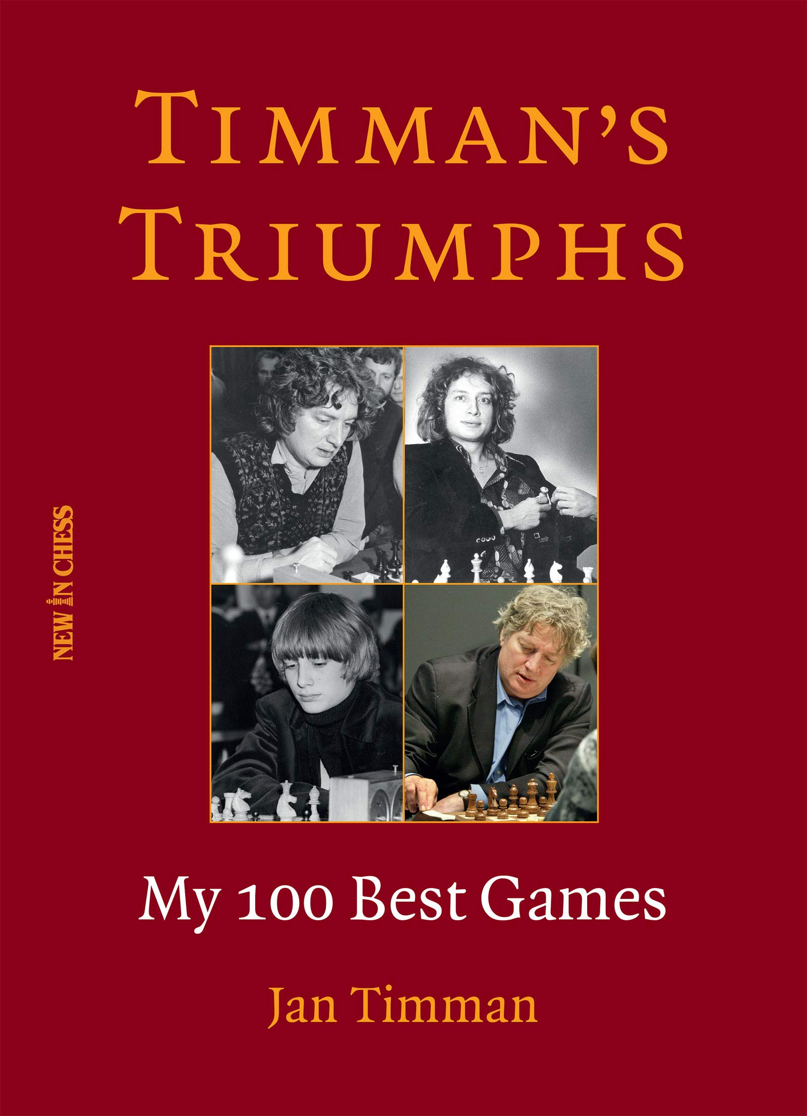 Timman's Triumphs : My 100 Best Games