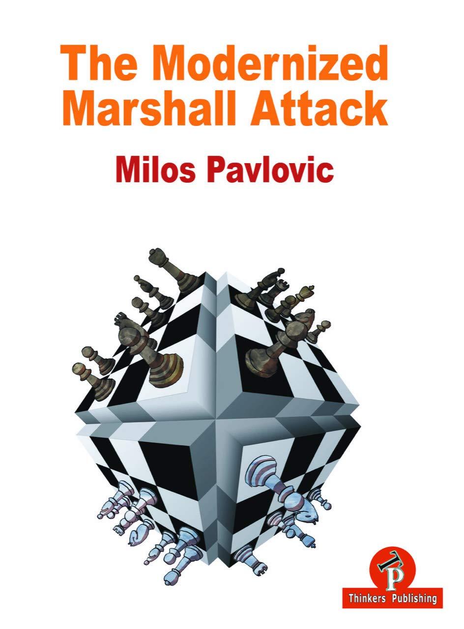 The Modernized Marshall Attack, Thinkers Publishing, 2020, Milos Pavlovic