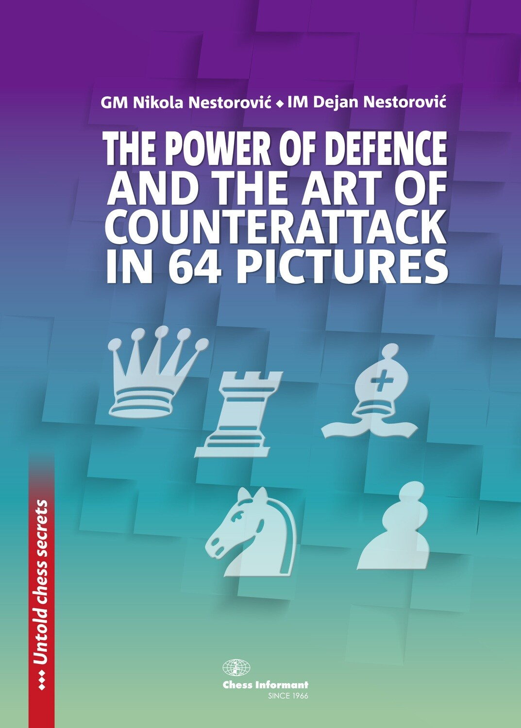 The Power of Defence and the Art of Counterattack in 64 Pictures, Nestor Nestorovic and Dejan Nestorovic