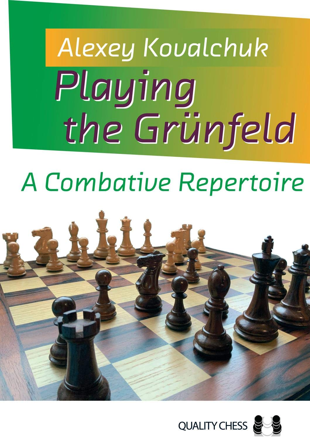 Playing the Grünfeld: A Combative Repertoire Book by Alexey Kovalchuk, Quality Chess, 2020