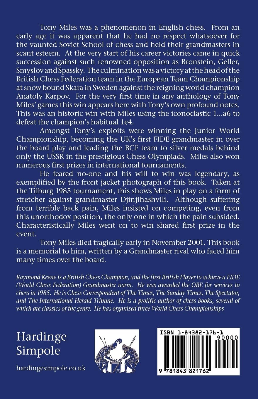 Tony Miles : England's Chess Gladiator, Ray Keene, 2006