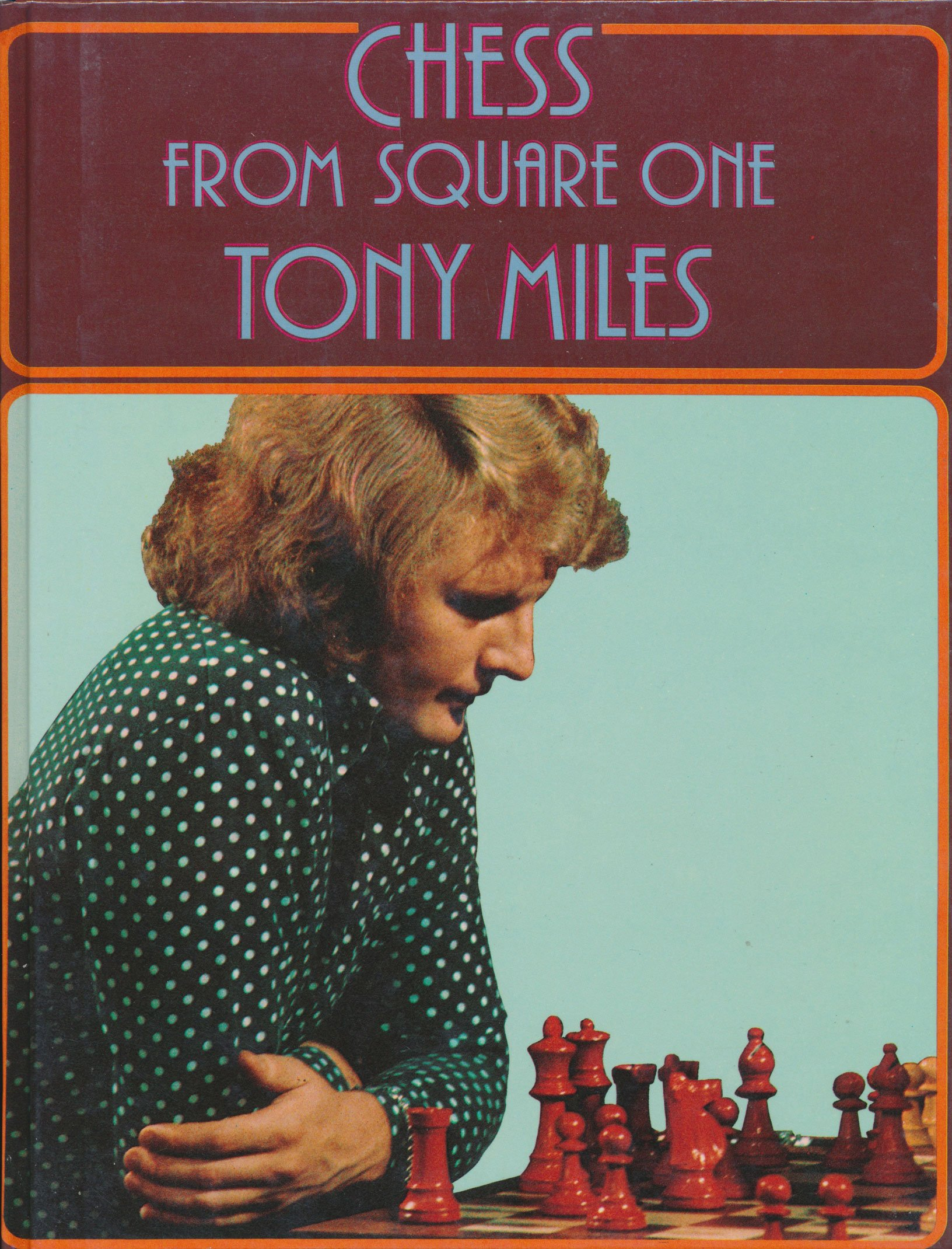 Chess from Square One, AJ Miles, Harper Collins, November 1979, ISBN 0713511168