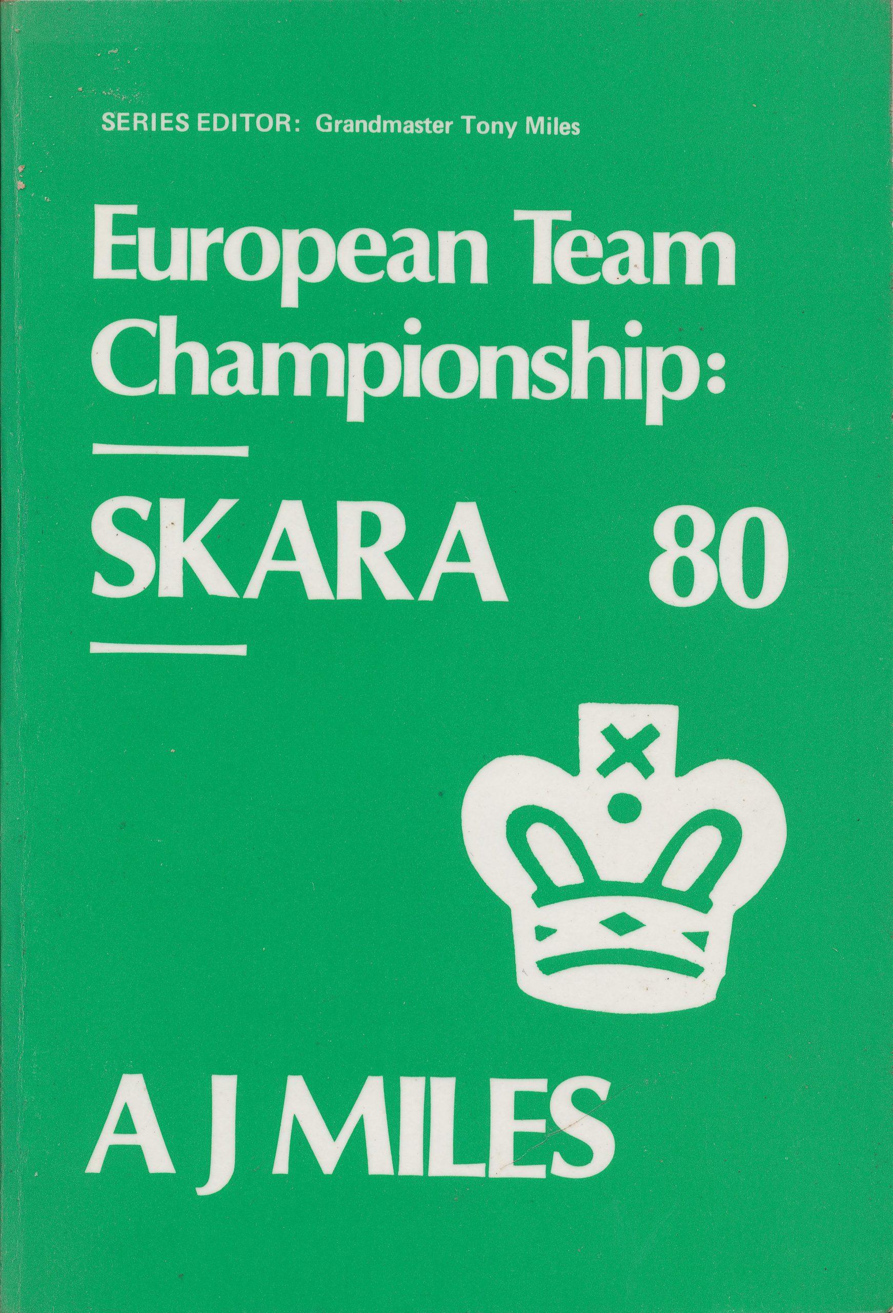 European Team Championship Skara 1980, AJ Miles, The Chess Player, ISBN 0 906042 33X