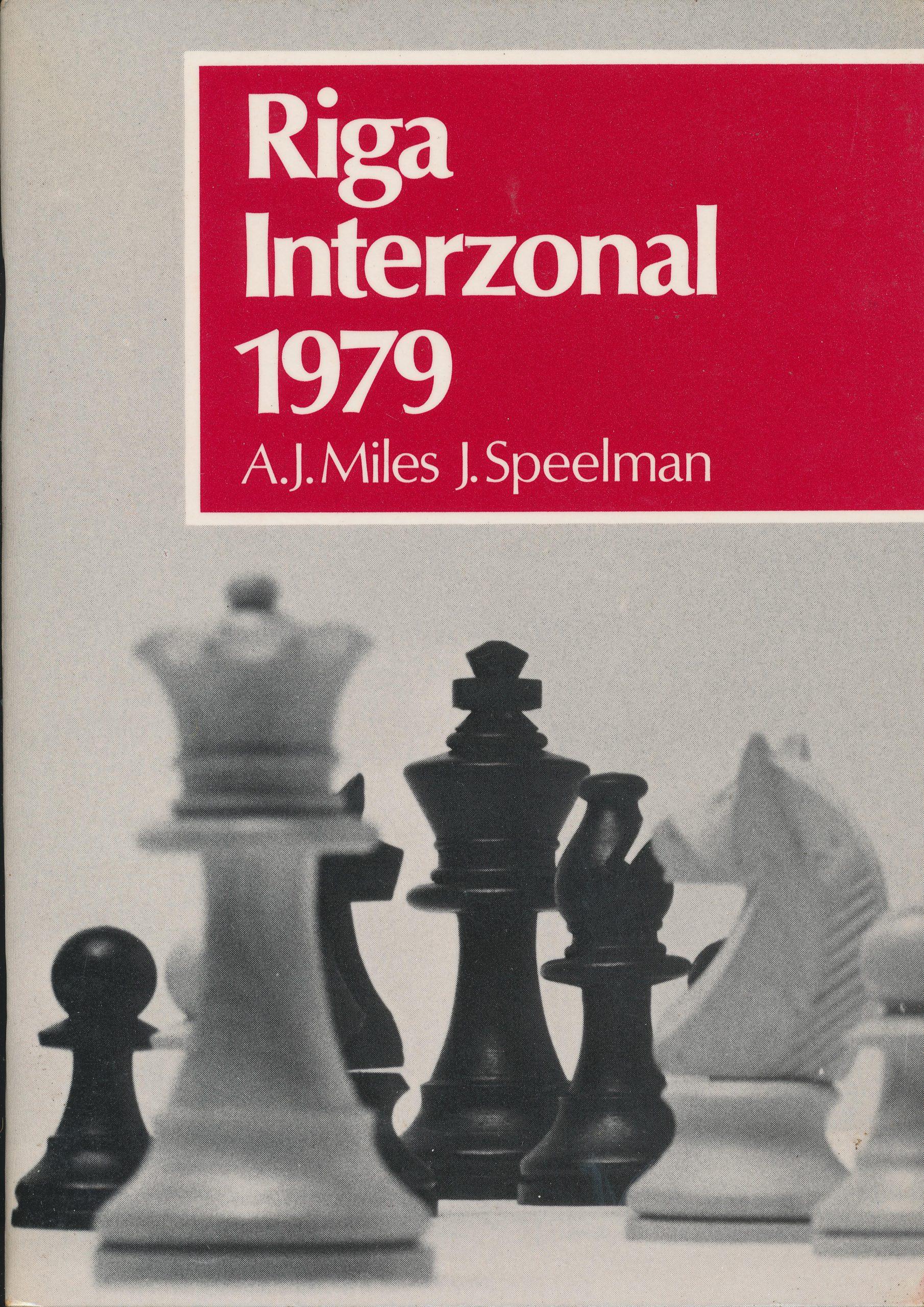 Riga Interzonal 1979, AJ Miles & J Speelman, Batsford, 1979, ISBN 0 7134 3429 5