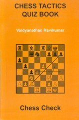 Chess Tactics Quiz Book, Chess Check, Vaidyanathan Ravikumar, 2004