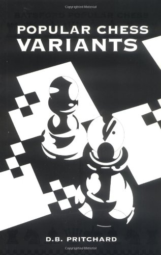 Popular Chess Variants, DB Pritchard, Batsford, 2000, ISBN 0713485787
