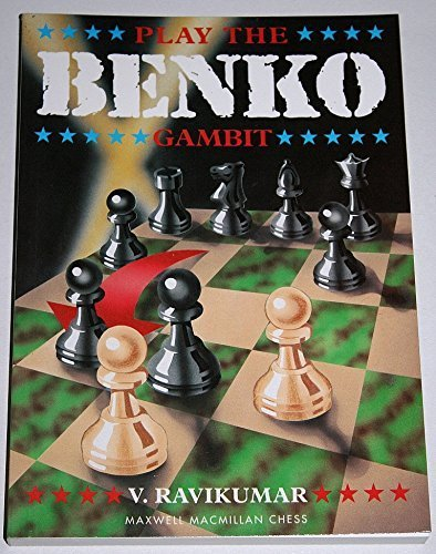 Play the Benko Gambit, Vaidyanathan Ravikumar, Pergamon Press, 1991