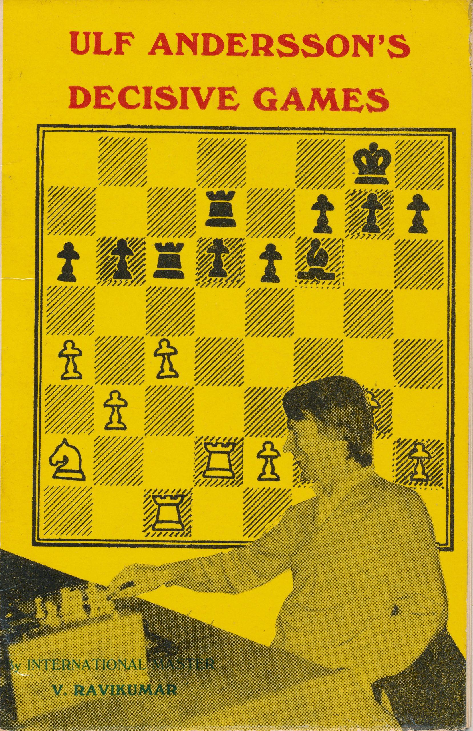 Ulf Andersson's Decisive Games, IM Vaidyanathan Ravikumar, Peja International, 1985.
