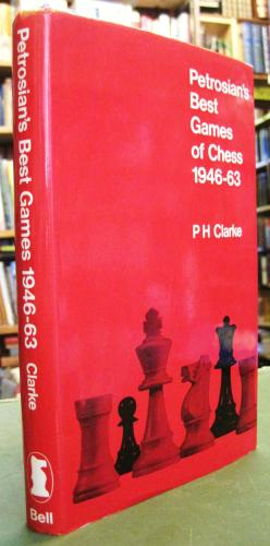 Petrosian's Best Games of Chess 1946-1963, PH Clarke, Bell, 1971