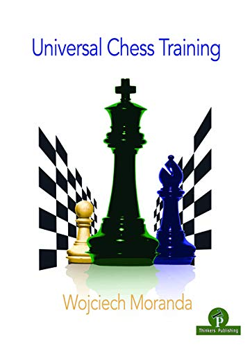 Universal Chess Training, Wojciech Moranda, Thinker's Publishing, 2020